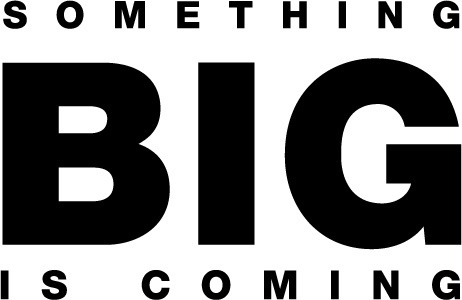 Something-big-is-coming